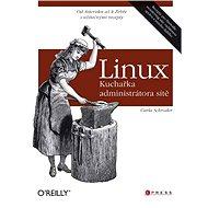 Linux - Kuchařka administrátora sítě